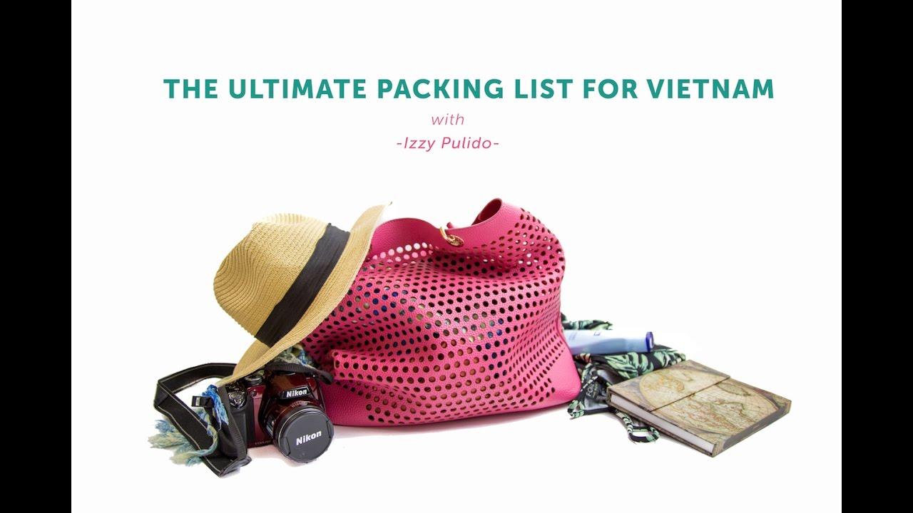 The Ultimate Packing List for Vietnam / Southeast Asia