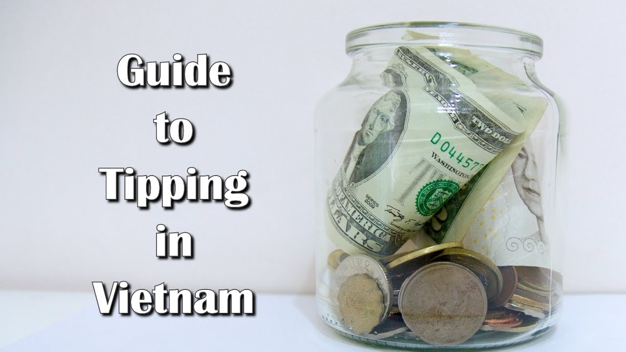 A Complete Guide to Tipping in Vietnam - Tipping Guide in Vietnam